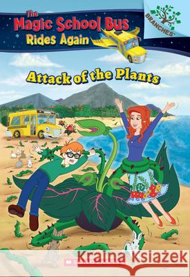 The Attack of the Plants Annmarie Anderson 9781338290790