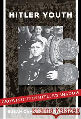 Hitler Youth: Growing Up in Hitler's Shadow (Scholastic Focus) Susan Campbell Bartoletti 9781338309843