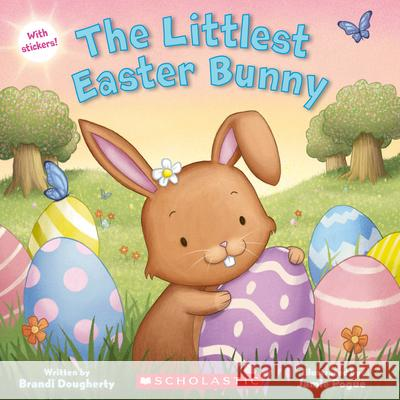 The Littlest Easter Bunny (Littlest Series) Brandi Dougherty Michelle Todd 9781338329124 Cartwheel Books