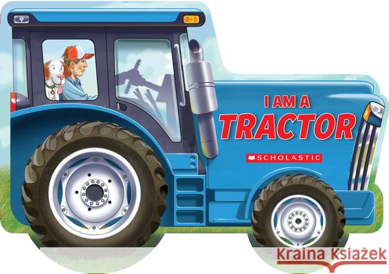 I Am a Tractor Ace Landers Tom LaPadula 9781338333602