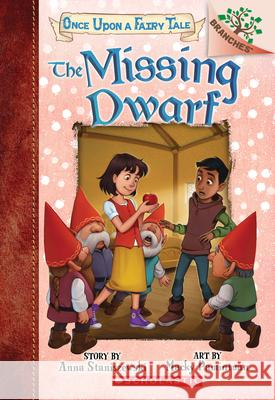 The Missing Dwarf: A Branches Book (Once Upon a Fairy Tale #3) Anna Staniszewski Macky Pamintuan 9781338349788