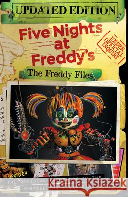 The Freddy Files: Updated Edition (Five Nights at Freddy's) Scott Cawthon 9781338563818