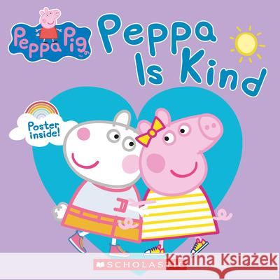 Peppa Pig: Peppa Is Kind Samantha Lizzio 9781338584684