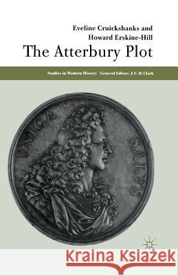 The Atterbury Plot Evaline Cruickshanks Howard Erskine-Hill  9781349391196