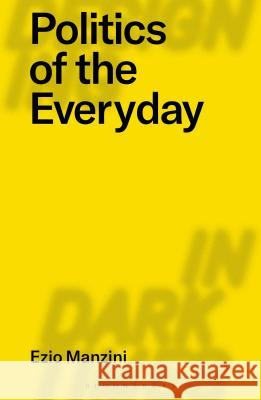 Politics of the Everyday Ezio Manzini 9781350053649