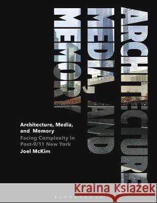 Architecture, Media, and Memory Joel McKim   9781350170513