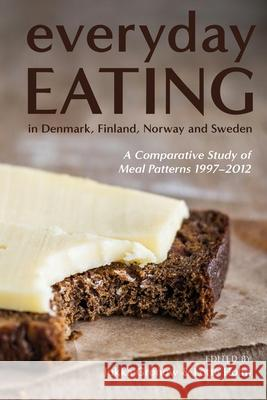 Everyday Eating in Denmark, Finland, Norway and Sweden  9781350200531