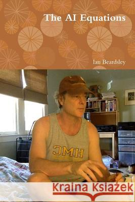 The AI Equations Ian Beardsley 9781365322426