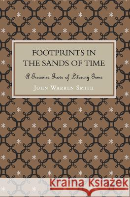 Footprints in the Sands of Time - A Treasure Trove of Literary Gems John Warren Smith 9781367473249
