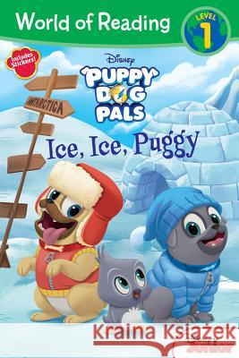 Puppy Dog Pals Ice, Ice, Puggy Disney Book Group                        Disney Storybook Art Team 9781368010313
