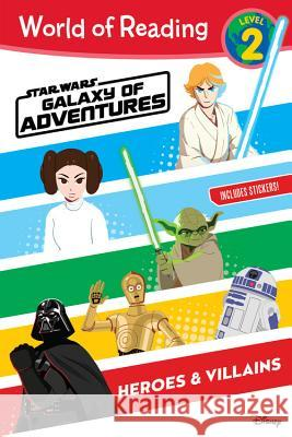 World of Reading: Star Wars Galaxy of Adventures: Heroes & Villains (Level 2) Lucasfilm Press 9781368045568