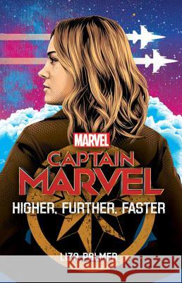 Captain Marvel: Higher, Further, Faster Liza Palmer 9781368056076