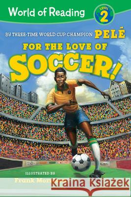 World of Reading for the Love of Soccer!: Level 2 Pele                                     Frank Morrison 9781368056335