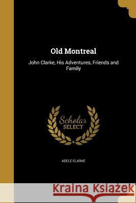 Old Montreal Adele Clarke 9781373604316