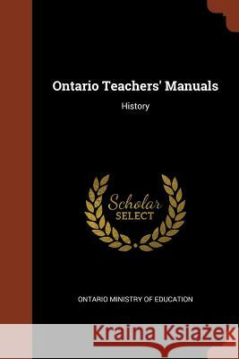 Ontario Teachers' Manuals: History Ontario Ministry of Education 9781374821439