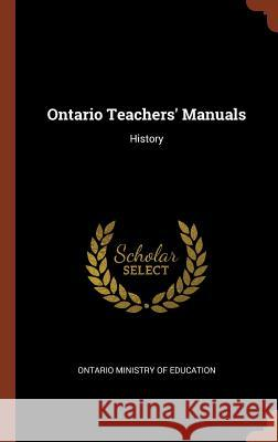 Ontario Teachers' Manuals: History Ontario Ministry of Education 9781374821446