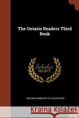 The Ontario Readers Third Book Ontario Ministry of Education 9781374969643