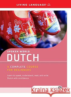 Spoken World: Dutch [With Coursebook] Living Language 9781400019878