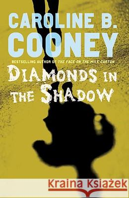 Diamonds in the Shadow Caroline B. Cooney 9781400074242