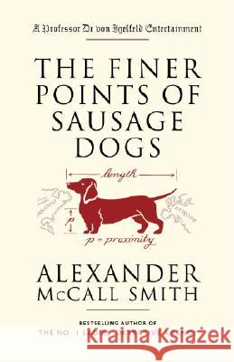 The Finer Points of Sausage Dogs Alexander McCal 9781400095087 Anchor Books