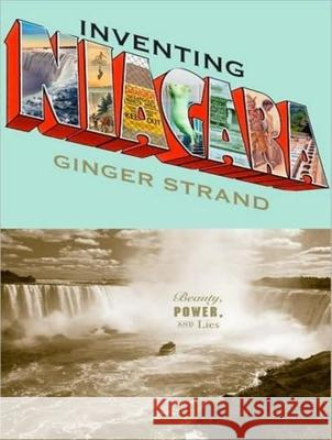 Inventing Niagara: Beauty, Power, and Lies - audiobook Ginger Strand Karen White 9781400137718