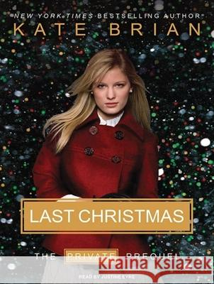 Last Christmas: The Private Prequel - audiobook Kate Brian Justine Eyre 9781400142408