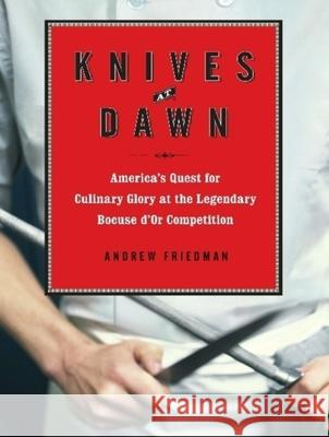 Knives at Dawn: America's Quest for Culinary Glory at the Legendary Bocuse d'Or Competition - audiobook  9781400145096