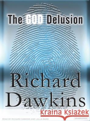 The God Delusion - audiobook Richard Dawkins Richard Dawkins Lalla Ward 9781400153787