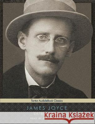 Dubliners - audiobook James Joyce Gerard Doyle 9781400168101 Tantor Media