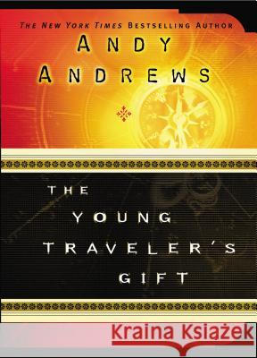 The Young Traveler's Gift Andy Andrews 9781400304271