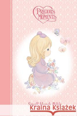 NKJV, Precious Moments Holy Bible, Hardcover, Pink : Small Hands Bible Thomas Nelson Publishers 9781400315185