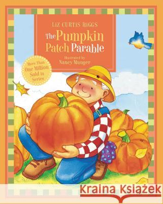 The Pumpkin Patch Parable Liz Curtis Higgs 9781400316434