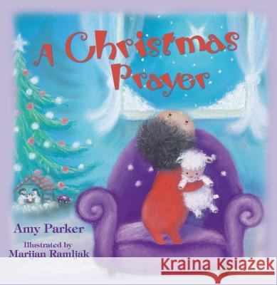 A Christmas Prayer Amy Parker 9781400316526
