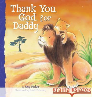 Thank You, God, for Daddy Amy Parker Thomas Nelson Publishers 9781400317080