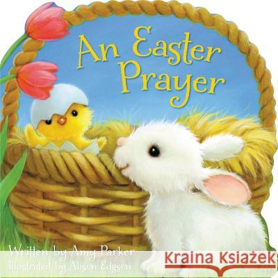An Easter Prayer Amy Parker 9781400319411