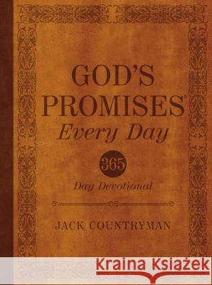 God's Promises Every Day : 365-Day Devotional Jack Countryman 9781400321001