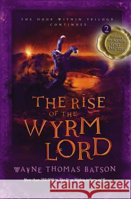 The Rise of the Wyrm Lord Wayne Batson 9781400322657