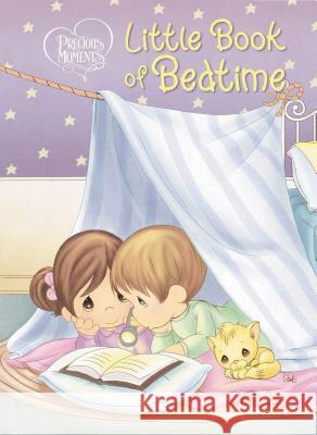 Precious Moments: Little Book of Bedtime Thomas Nelson Publishers 9781400323449