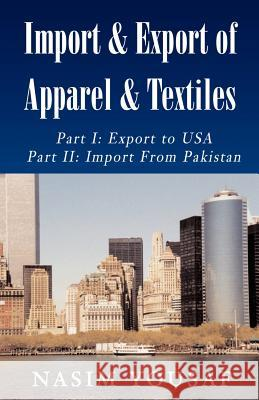 Import & Export of Apparel & Textiles Nasim Yousaf 9781401014100