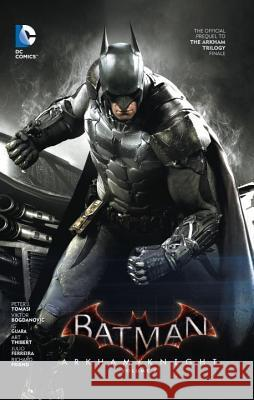 Batman: Arkham Knight Vol. 2: The Official Prequel to the Arkham Trilogy Finale Peter J. Tomasi 9781401260675