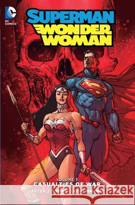 Superman/Wonder Woman Vol. 3: Casualties of War Peter J. Tomasi 9781401263218