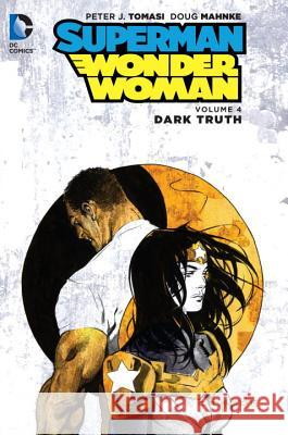 Superman/Wonder Woman, Volume 4: Dark Truth Peter J. Tomasi 9781401263225