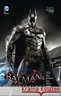 Batman: Arkham Knight Vol. 3: The Official Prequel to the Arkham Trilogy Finale Peter J. Tomasi 9781401263393