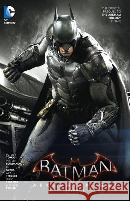 Batman: Arkham Knight Vol. 2: The Official Prequel to the Arkham Trilogy Finale Peter J. Tomasi 9781401263409