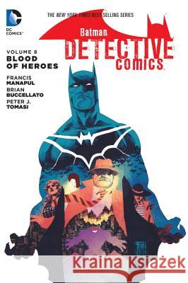 Batman: Detective Comics Vol. 8: Blood of Heroes Peter J. Tomasi 9781401263553