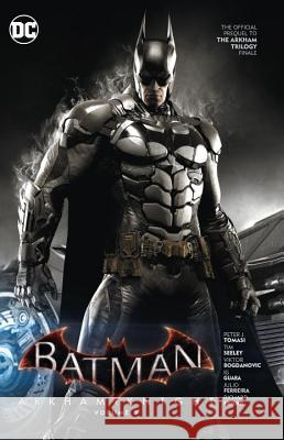 Batman: Arkham Knight Vol. 3: The Official Prequel to the Arkham Trilogy Finale Peter J. Tomasi 9781401265052