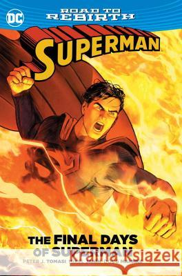 Superman: The Final Days of Superman Peter J. Tomasi 9781401267223