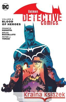 Batman: Detective Comics, Volume 8: Blood of Heroes Peter J. Tomasi 9781401269241