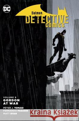Batman: Detective Comics Vol. 9: Gordon at War Peter J. Tomasi 9781401274115
