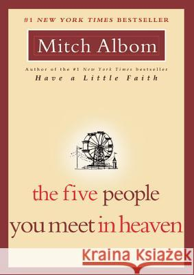 The Five People You Meet in Heaven Mitch Albom 9781401308582 Hyperion Books